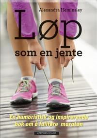 Løp som en jente; en humoristisk og inspirerende bok om å fullføre maraton - Alexandra Heminsley   Ridgeroadrun.org