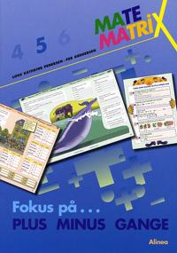 Matematrix 5 - fokus på plus, minus, gange