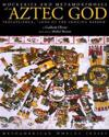 Mockeries and Metamorphoses of an Aztec God