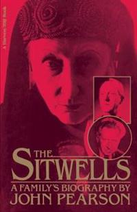 The Sitwells: A Family's Biography