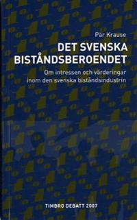 Det svenska biståndsberoendet : om intressen och värderingar inom den svenska biståndsindustrin