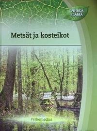 Metsät ja kosteikot