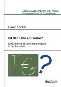 Ist Der Euro Ein Teuro?. Eine Analyse Der Gefühlten Inflation in Der Eurozone