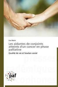 Les Aidantes de Conjoints Atteints D'Un Cancer En Phase Palliative