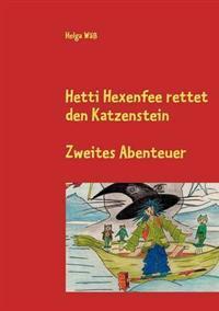 Hetti Hexenfee Rettet Den Katzenstein - Band 2