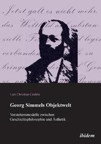 Georg Simmels Objektwelt. Verstehensmodelle Zwischen Geschichtsphilosophie Und  sthetik