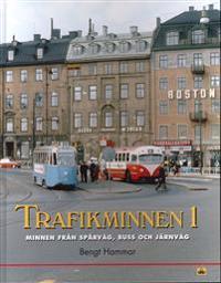 Trafikminnen. 1, Minnen från spårväg, buss och järnväg