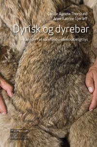 Dyrisk og dyrebar - kæledyr i et samfundsvidenskabeligt lys