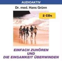 Einfach zuhören und die Einsamkeit überwinden. 2 CDs