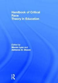Handbook of Critical Race Theory in Education