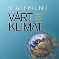 Vårt klimat : ekonomi, politik, energi