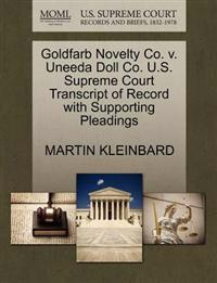 Goldfarb Novelty Co. V. Uneeda Doll Co. U.S. Supreme Court Transcript of Record with Supporting Pleadings