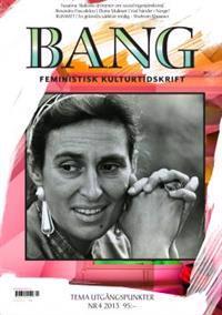 Bang 2013:4 Tema Utgångspunkter