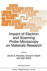 Impact of Electron and Scanning Probe Microscopy on Materials Research
