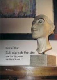 Echnaton als Künstler