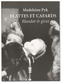 Blattes et cafards/Blandat och givet