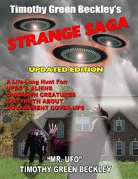 Timothy Green Beckley's Strange Saga: Updated Edition