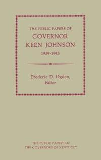 The Public Papers of Governor Keen Johnson, 1939-43