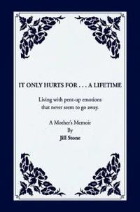 It Only Hurts For ... A Lifetime