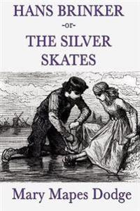 Hans Brinker -Or- The Silver Skates