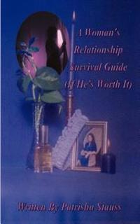 A Woman's Relationship Survival Guide