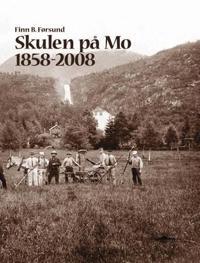 Skulen på Mo 1858-2008
