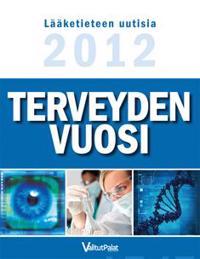 Terveyden vuosi - Lääketieteen uustisia 2012