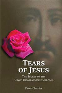 Tears of Jesus-The Secret of the Cross Immolation Syndrome