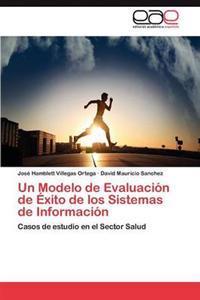 Un Modelo de Evaluacion de Exito de Los Sistemas de Informacion