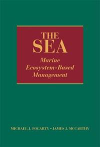 The Sea, Volume 16: Marine Ecosystem-Based Management