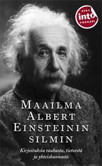 Maailma Albert Einsteinin silmin