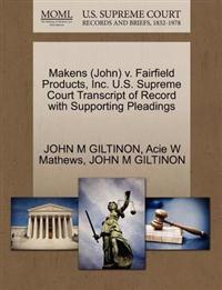 Makens (John) V. Fairfield Products, Inc. U.S. Supreme Court Transcript of Record with Supporting Pleadings