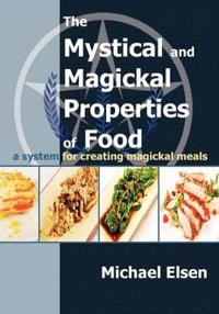 The Mystical and Magickal Properties of Food