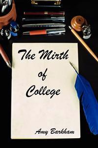 The Mirth of College- 2nd Edition