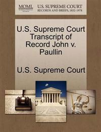 U.S. Supreme Court Transcript of Record John V. Paullin