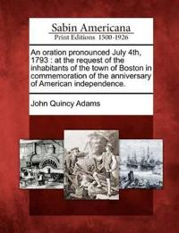 An Oration Pronounced July 4th, 1793