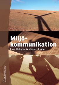 Miljökommunikation : aktörssamverkan och processledning
