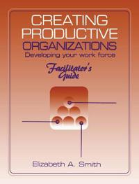 Creating Productive Organizations