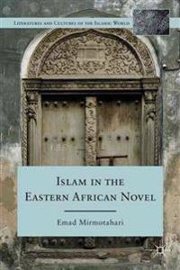 Islam in the Eastern African Novel
