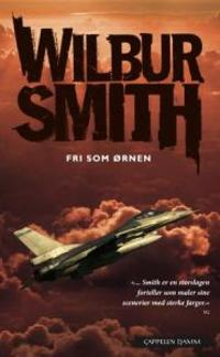 Fri som ørnen - Wilbur Smith | Ridgeroadrun.org