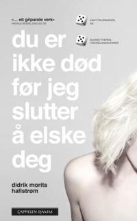 Du er ikke død før jeg slutter å elske deg - Didrik Morits Hallstrøm | Ridgeroadrun.org