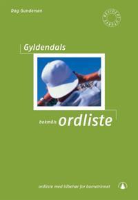 Gyldendals bokmålsordliste; ordliste med tilbehør for barnetrinnet - Dag Gundersen   Ridgeroadrun.org