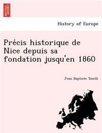 Pre Cis Historique de Nice Depuis Sa Fondation Jusqu'en 1860