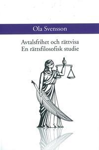 Avtalsfrihet och rättvisa. En rättsfilosofisk studie