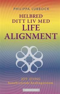 Helbred ditt liv med Life alignment - Philippa Lubbock | Inprintwriters.org
