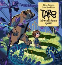 Taro hirmuliskojen ajassa