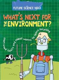 Future science now!: environment