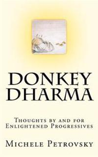 Donkey Dharma: Thoughts by and for Enlightened Progressives