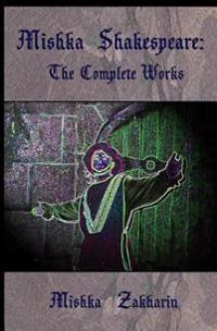 Mishka Shakespeare: The Complete Works