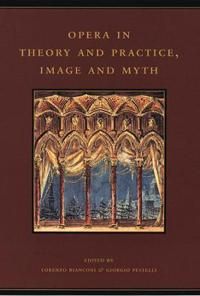 Opera in Theory and Practice, Image and Myth